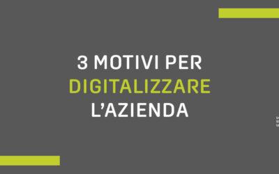 Digitalizzare l'azienda: 3 vantaggi che puoi ottenere
